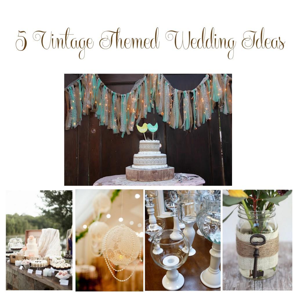 Vintage Wedding Ideas Diy: 5 Vintage Themed Wedding Ideas