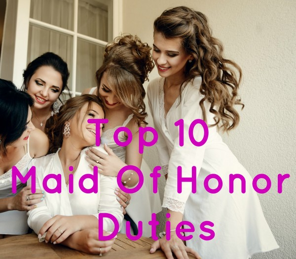 What Does A Maid Of Honor Have To Do?