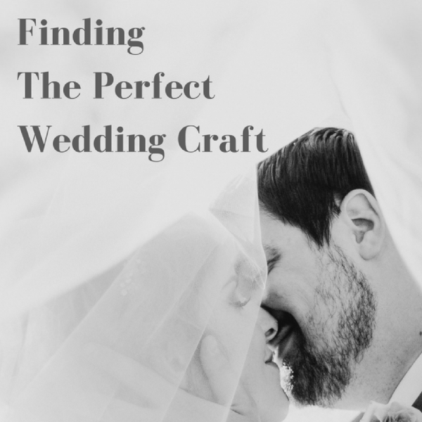Finding The Perfect DIY Wedding Craft